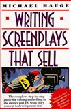 Writing Screenplays That Sell, Michael Hauge, 0062725009