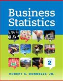 Business Statistics Plus NEW MyStatLab with Pearson EText -- Access Card Package, Donnelly, Robert A., 0133865002