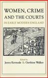 Women, Crime and the Courts in Early Modern England, , 0807845000