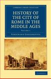 History of the City of Rome in the Middle Ages, Gregorovius, Ferdinand, 110801500X