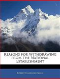 Reasons for Withdrawing from the National Establishment, Robert Harkness Carne, 1143665007