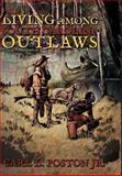 Living among South Carolina Outlaws, Carl L. Poston, 1481705008