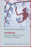 Schöpfung : Biblische Theologien im Kontext altorientalischer Religionen, Keel, Othmar and Schroer, Silvia, 3525535007