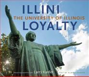 Illini Loyalty : The University of Illinois, Alaina Kanfer, 0252035003
