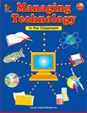 Managing Technology in the Classroom, Jan Ray, 0743935004