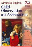 A Practical Guide to Child Observation and Assessment, Hobart, Christine and Frankel, Jill, 0748745009