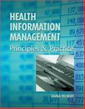 Health Information Management Principles and Practice, McWay, Dana C., 1401805000