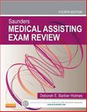 Saunders Medical Assisting Exam Review, Holmes, Deborah E., 1455745006