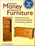 Making Money Making Furniture, Blair Howard, 1558705007