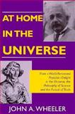 At Home in the Universe, Wheeler, John A., 1563965003