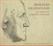 Horatio Greenough : An American Sculptor's Drawings, Saunders, Richard H., 1928825001