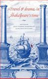 Travel and Drama in Shakespeare's Time, , 0521475007