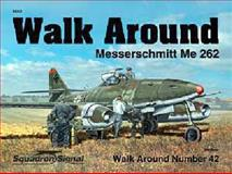 Messerschmitt Me 262 - Walk Around, Hans-Heiri Stapfer, 0897475003