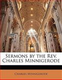 Sermons by the Rev Charles Minnigerode, Charles Minnigerode, 1142895009