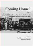 Coming Home? : Conflict and Return Migration in Post-Civil War Europe of the Twentieth-Century and in the Context of France and North Africa, 1962-2009, in Two Volumes, Gemie, Sharif and with Norry LaPorte, Scott Soo, 1443855006