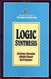 Logic Synthesis, Devadas, Srinivas and Ghosh, Abhijit, 0070165009