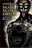 Mad Man's Drum, Lynd Ward, 0486445003