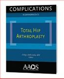 Complications in Orthopaedics Revision Total Hip Arthroplasty, Craig J. Della Valle MD, 0892035005