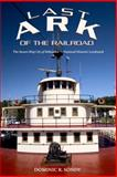 The Last Ark of the Railroad, Dominic R. Sondy, 0984895000