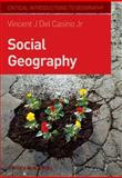 Social Geography : A Critical Introduction, Del Casino, Vincent J., Jr., 1405155000