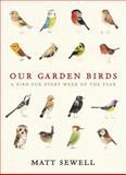 Our Garden Birds, Matt Sewell, 0091945003
