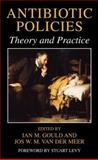 Antibiotic Policies : Theory and Practice, , 0306485001