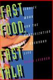 Fast Food, Fast Talk - Service Work and the Routinization of Everyday Life, Leidner, Robin, 0520085000