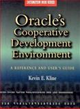 Oracle's Cooperative Development Environment : A Reference and User's Guide, Kline, Kevin E., 0750695005