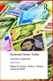 Economic Issues Today : Alternative Approaches, Carson, Robert Barry and Thomas, Wade L., 0765615002