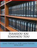 Isaakiou Kai Ioannou Tou, Isaac Tzetzes and John Tzetzes, 1149425008