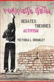 Feminisms Matter : Debates, Theories, Activism, Bromley, Victoria L., 1442605006