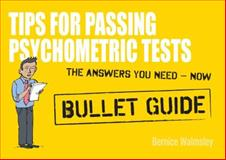 Tips for Passing Psychometric Tests, Bernice Walmsley, 1444135007
