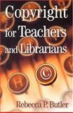 Copyright for Teachers and Librarians 9781555705008