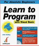Learn to Program with Visual Basic Six, Smiley, John, 1902745000