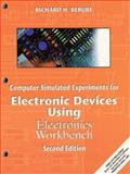 Computer Simulated Experiments for Electronic Devices Using Electronics Workbench, Berube, Richard H., 0130845000