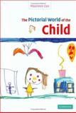 The Pictorial World of the Child, Maureen Cox, 0521825008