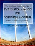 Mathematical Analysis for Scientists and Engineers. the Scholastic Forum Series No. 2 : Calculus Review, Adebiyi, George, 0990405001