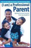 I Am a Professional Parent, Luis Moro, 1490595007