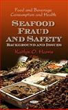 Seafood Fraud and Safety : Background and Issues, Harris, Kaitlyn O., 1617615005