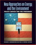 New Approaches on Energy and the Environment : Policy Advice for the President, , 1933115009