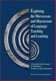 Exploring the Microcosm and Macrocosm of Language Teaching and Learning : A Festschrift on the Occasion of the 70th Birthday of Professor Anna Nizegorodcew, , 8323335001