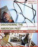 Discovering the American Past Vol. II : A Look at the Evidence - Since 1865, Wheeler, William Bruce and Becker, Susan, 0495915017