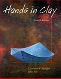 Hands in Clay : An Introduction to Ceramics, Speight, Charlotte F. and Toki, John, 0767405013