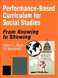 Performance-Based Curriculum for Social Studies : From Knowing to Showing, Burz, Helen L. and Marshall, Kit, 080396501X