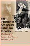 The Politics of American Religious Identity, Kathleen Flake, 0807855014