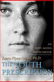 The Youth Prescription, Laura Geissel, 099121501X