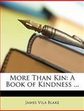 More Than Kin, James Vila Blake, 1146025017