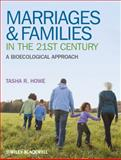 Marriages and Families in the 21st Century : A Bioecological Approach, Howe, Tasha R., 1405195010