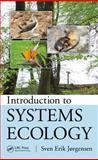 Introduction to Systems Ecology, Sven Erik Jorgensen, 1439855013