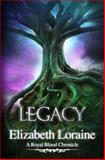 Legacy, Elizabeth Loraine, 146801501X